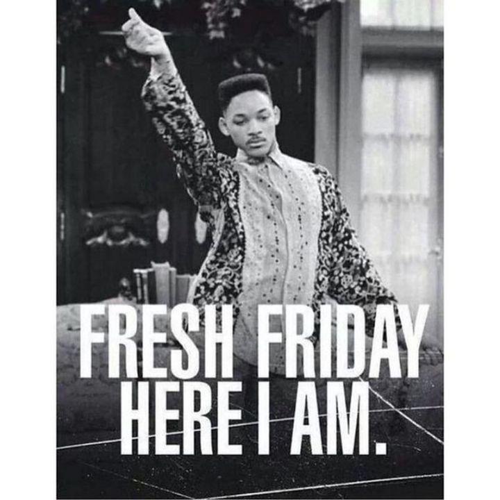"27 Funny Friday Memes - ""Fresh Friday here I am."""