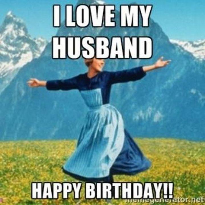 """101 Happy Birthday Memes - """"I love my husband. Happy Birthday!!"""""""