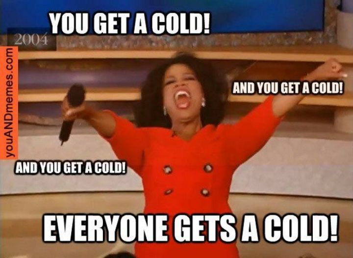 23 Sick Memes - Even Oprah likes sick memes...