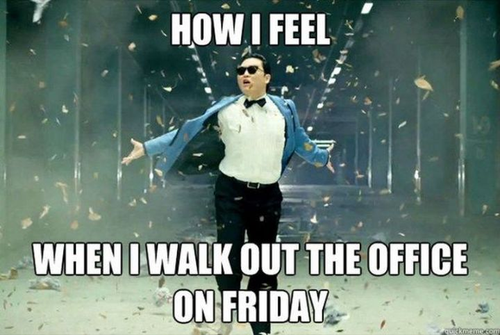 "30 Friday Work Memes - ""How I feel when I walk out the office on Friday."""