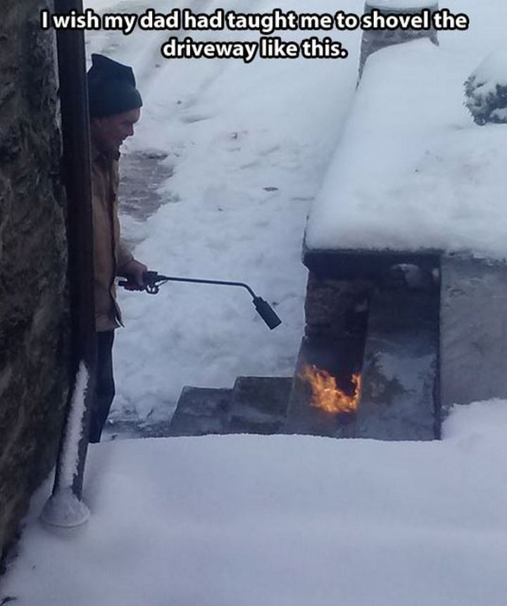 "55 Funny Winter Memes - ""I wish my dad had taught me to shovel the driveway like this."""