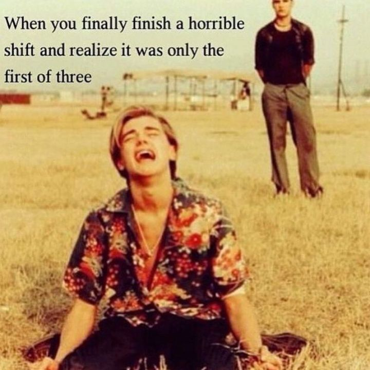 """101 Funny Nursing Memes - """"When you finally finish a horrible shift and realize it was only the first of three."""""""