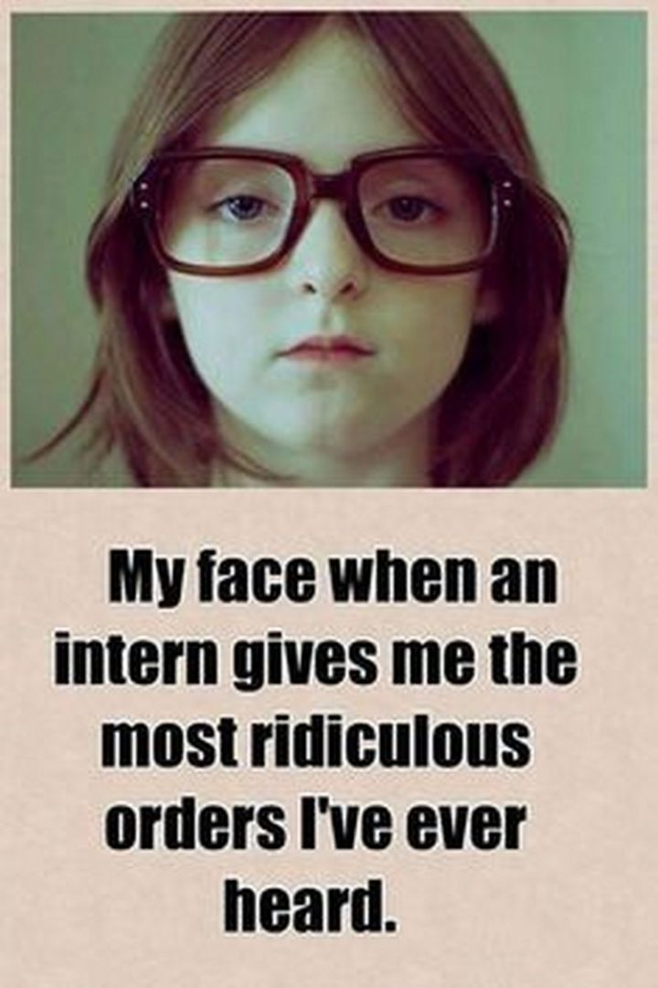 """101 Funny Nursing Memes - """"My face when an intern gives me the most ridiculous orders I've ever heard."""""""