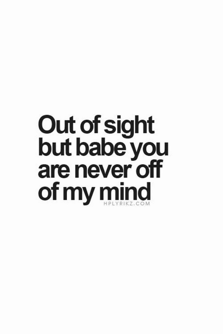 """101 I miss you memes - """"Out of sight but babe you are never off of my mind."""""""