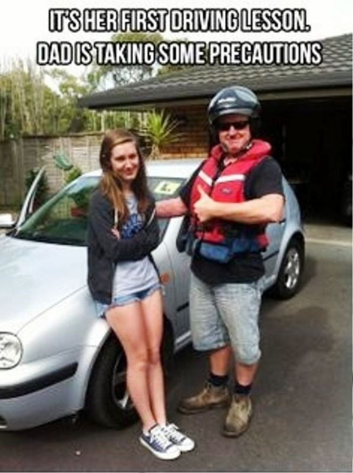 """71 Funny Dad Memes - """"It's her first driving lesson. Dad is taking some precautions."""""""