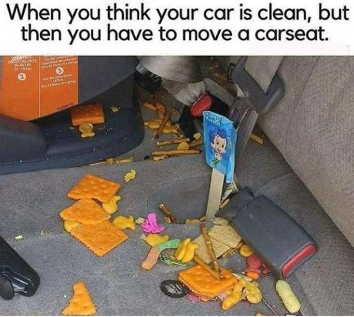 """101 Funny Mom Memes - """"When you think your car is clean, but then you have to move the car seat."""""""