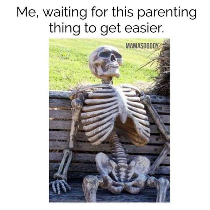 """101 Funny Mom Memes - """"Me, waiting for this parenting thing to get easier."""""""
