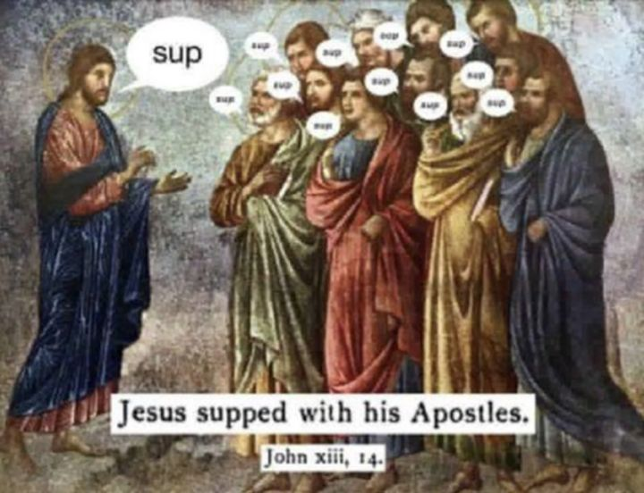 """65 Christian Jesus Memes - """"Jesus supped with his Apostles."""""""