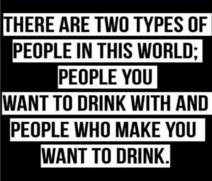 Two Types of People - Two types of drinkers.