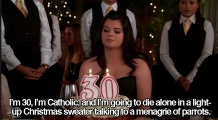 "101 Happy 30th Birthday Memes - ""I'm 30, I'm catholic, and I'm going to die alone in a light-up Christmas sweater talking to a menagerie of parrots."""
