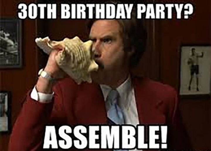 "101 Happy 30th Birthday Memes - ""30th birthday party? Assemble!"""