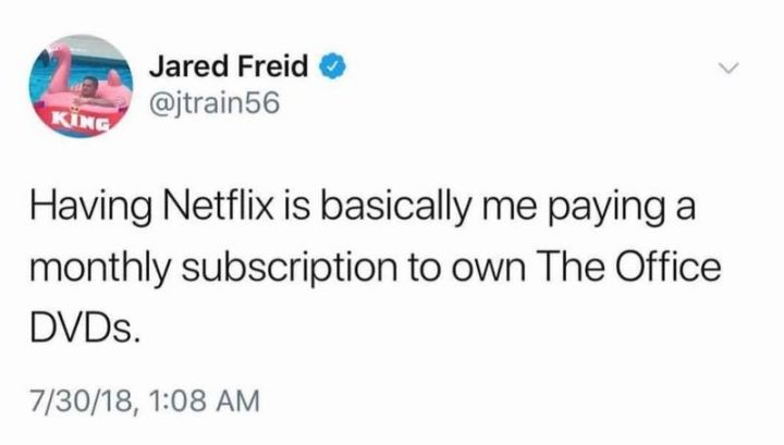 """57 Funny 'the Office' Memes - """"Having Netflix is basically me paying a monthly subscription to own 'The Office' DVDs."""""""
