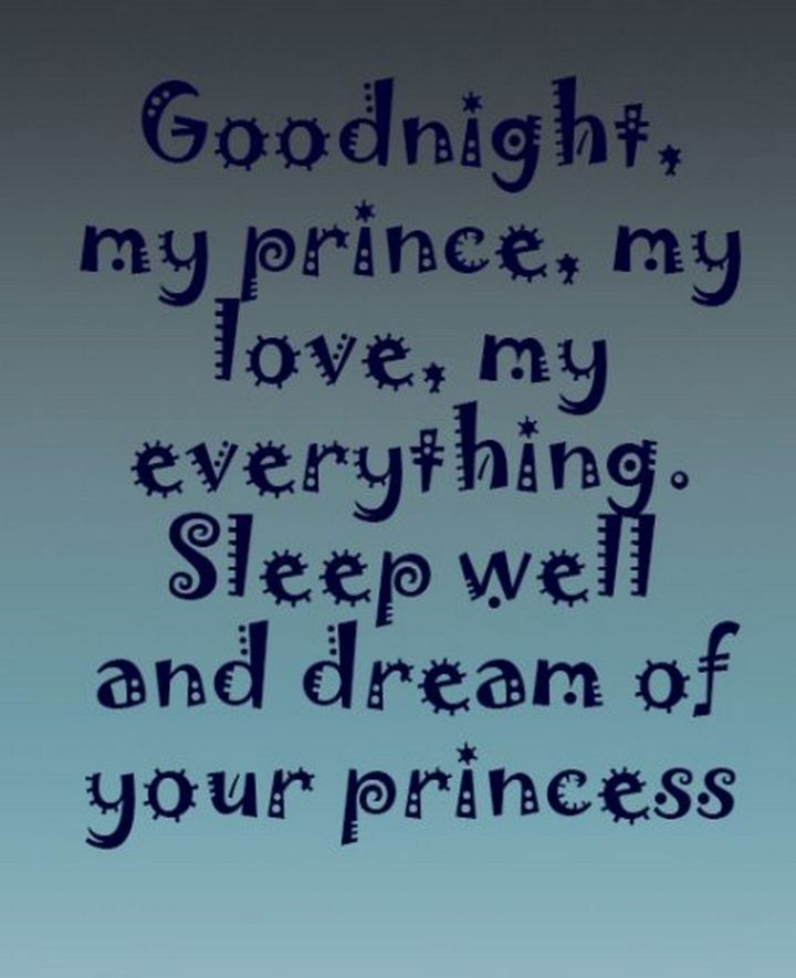 """51 Good Night Images and Quotes - """"Goodnight, my prince, my love, my everything. Sleep well and dream of your princess."""""""