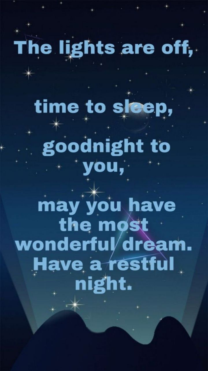 """51 Good Night Images and Quotes - """"The lights are off, time to sleep, goodnight to you, may you have the most wonderful dream. Have a restful night."""""""
