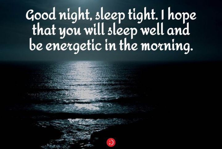"""51 Good Night Images and Quotes - """"Goodnight, sleep tight. I hope that you will sleep well and be energetic in the morning."""""""