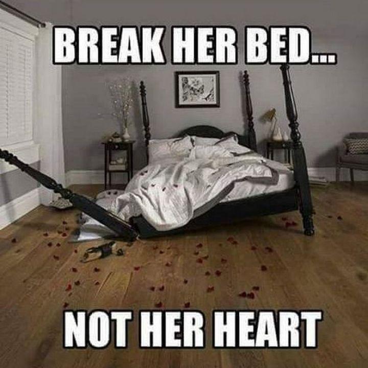 """55 Love Memes - """"Break her bed...Not her heart."""""""