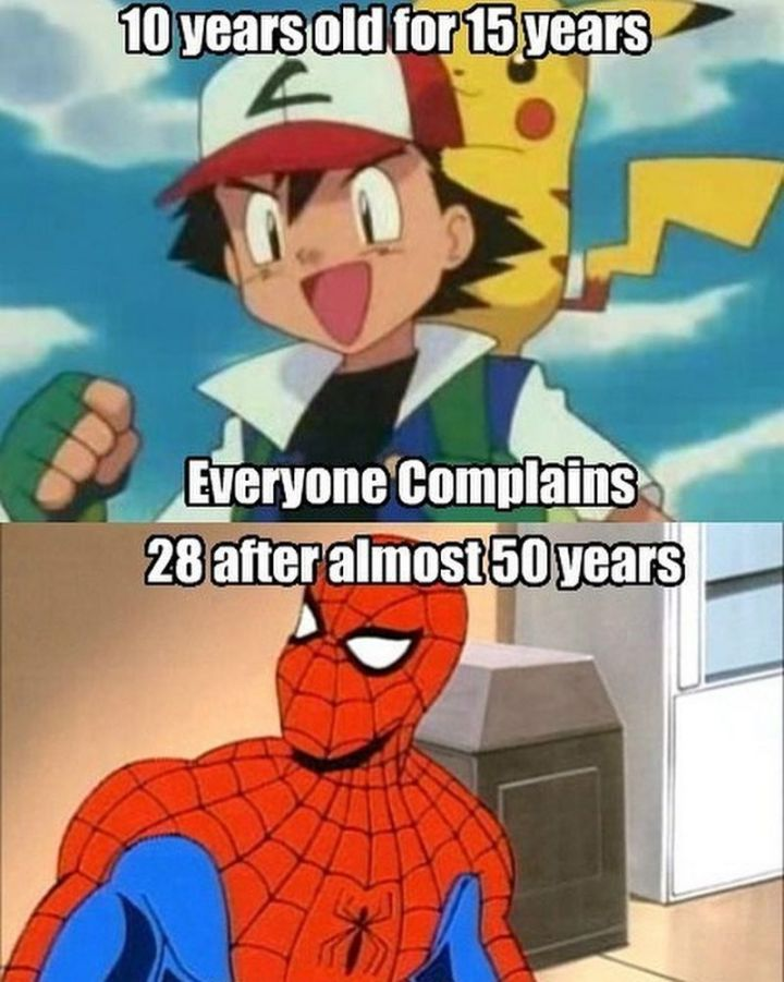 "71 Pokémon memes - ""10 years old for 15 years: Everyone complains. 28 after almost 50 years:"""