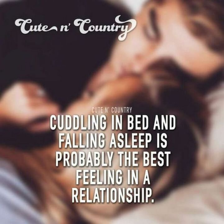 "71 Relationship Quotes - ""Cuddling in bed and falling asleep is probably the best feeling in a relationship."""