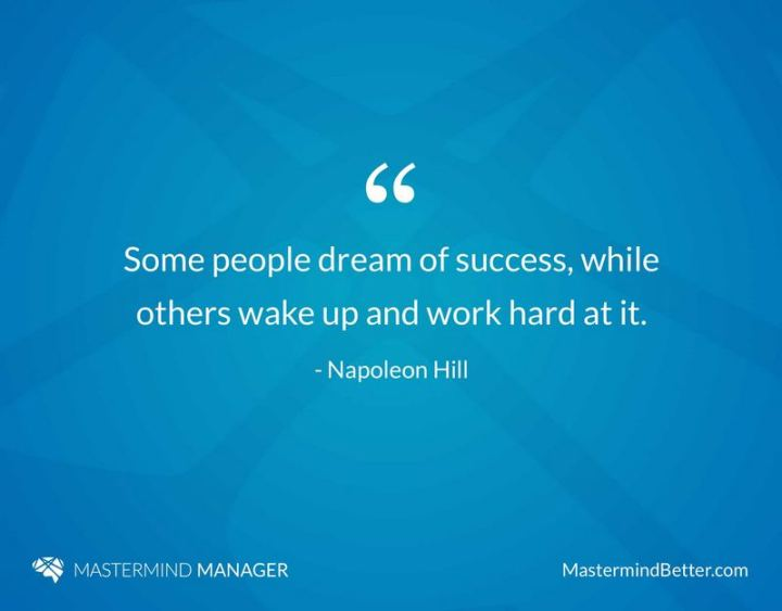 "51 Hard Work Quotes - ""Some people dream of success while others wake up and work hard at it."" - Napoleon Hill"