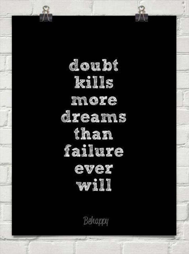 """59 Positive Memes - """"Doubt kills more dreams than failure ever will."""""""