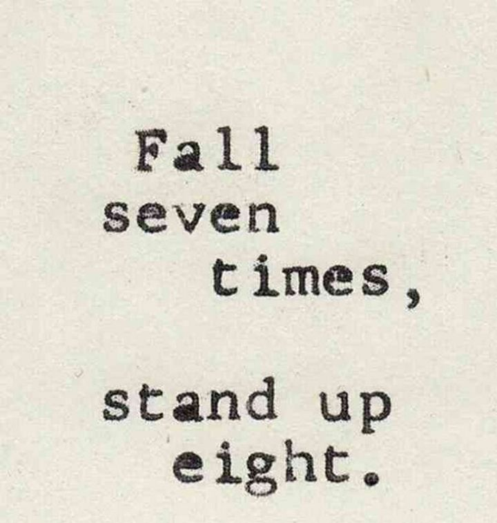 """59 Positive Memes - """"Fall seven times, stand up eight."""""""