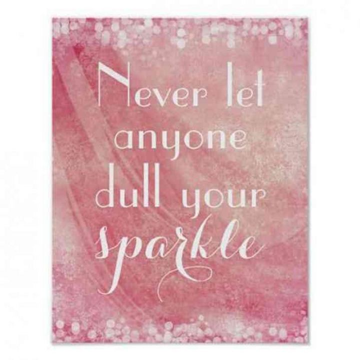 """59 Positive Memes - """"Never let anyone dull your sparkle."""""""