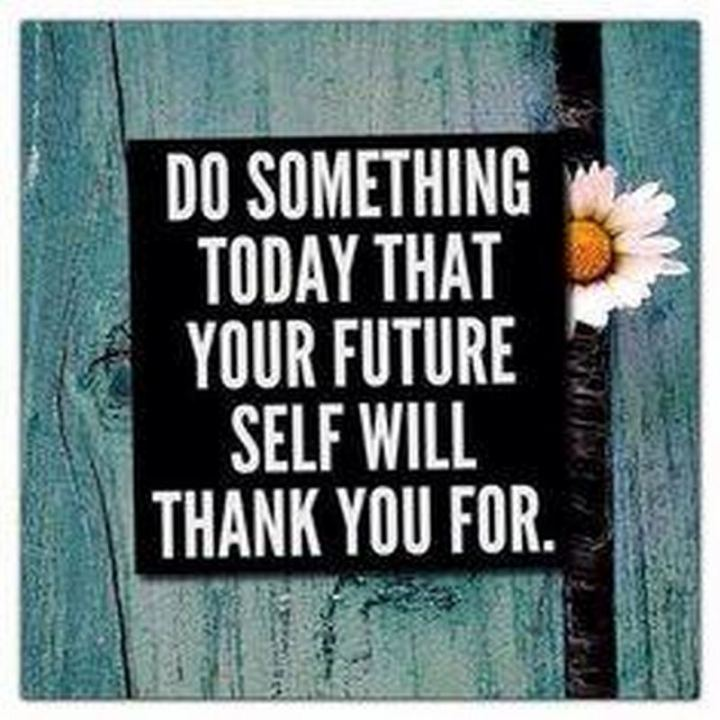 """59 Positive Memes - """"Do something today that your future self will thank you for."""""""