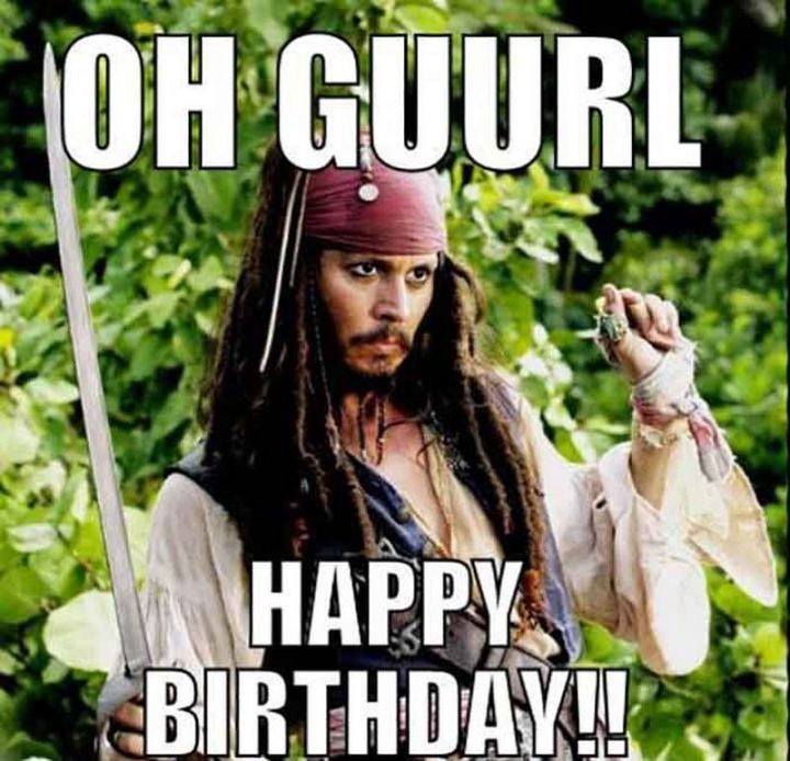 "91 Sister Birthday Memes - ""Oh guurl, happy birthday!!"""