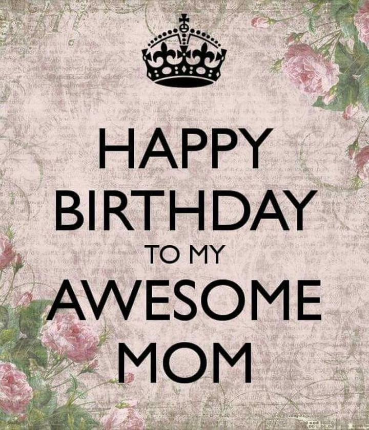 "101 Happy Birthday Mom Memes - ""Happy birthday to my awesome mom."""
