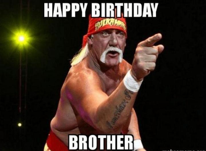 "71 Happy Birthday Brother Memes - ""Happy birthday brother."""