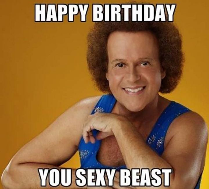 "71 Happy Birthday Brother Memes - ""Happy birthday you sexy beast."""