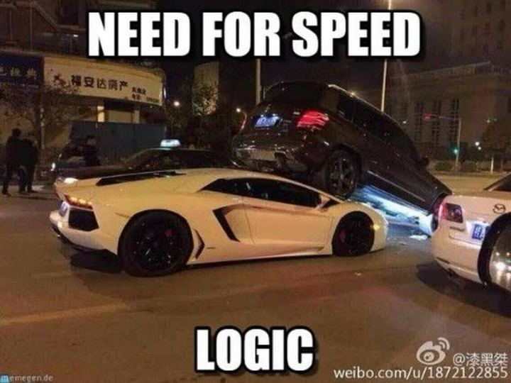 "85 Car Memes - ""Need for speed logic."""