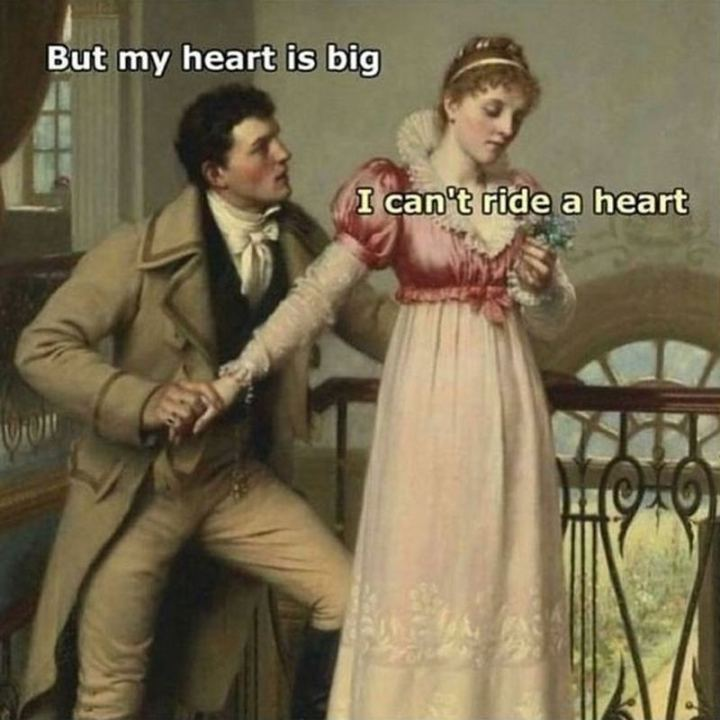 """71 Funny Dirty Memes - """"But my heart is big. I can't ride a heart."""""""