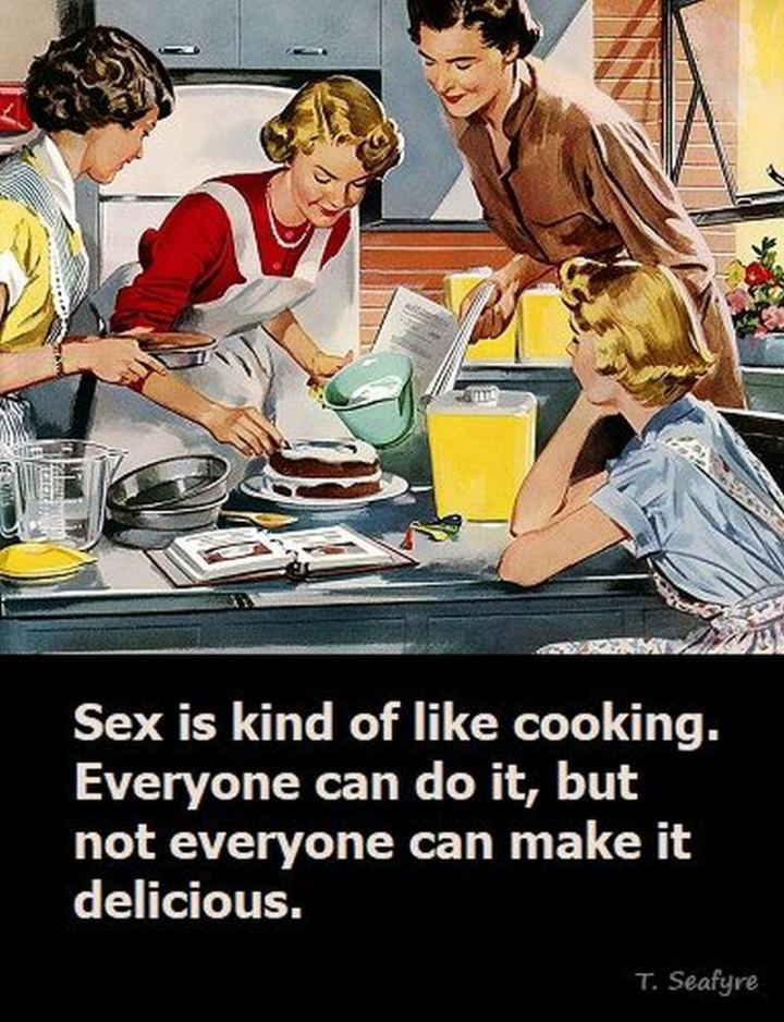 """71 Funny Dirty Memes - """"[censored] is kind of like cooking. Everyone can do it, but not everyone can make it delicious."""""""