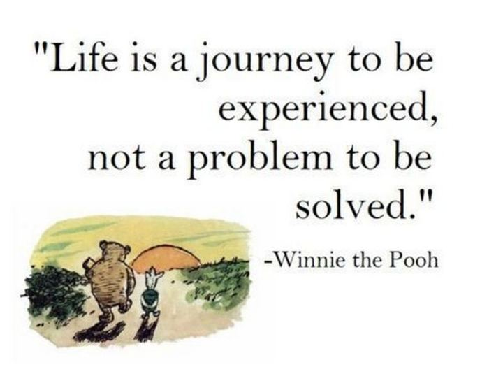 """61 Inspirational Disney Quotes - """"Life is a journey to be experienced, not a problem to be solved."""" - Winnie the Pooh"""