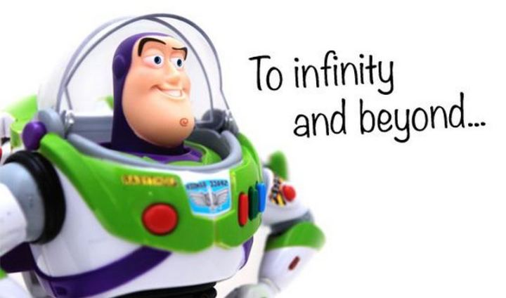 """61 Inspirational Disney Quotes - """"To infinity and beyond."""" - Buzz Lightyear"""