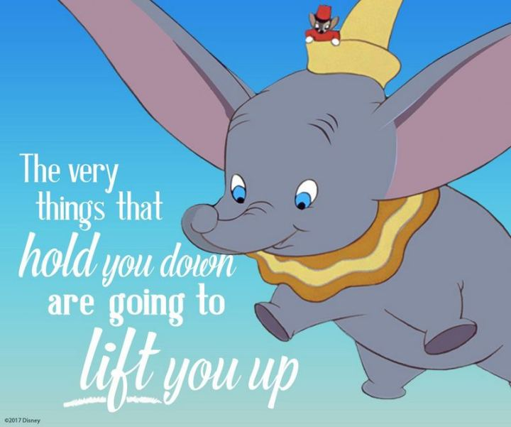 """61 Inspirational Disney Quotes - """"The very things that hold you down are going to lift you up."""" - Timothy Mouse"""