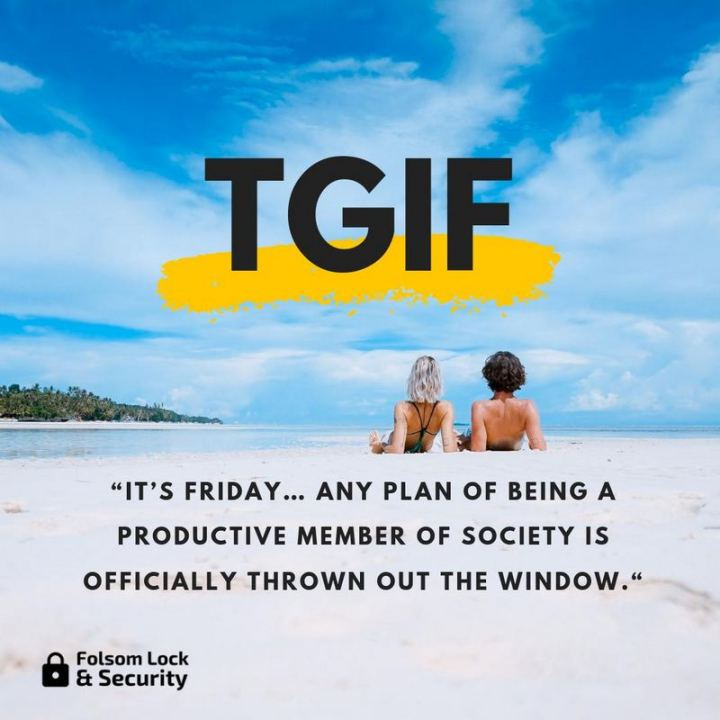 """47 Friday Quotes - """"It's Friday...any plan of being a productive member of society is officially thrown out the window."""" - Anonymous"""