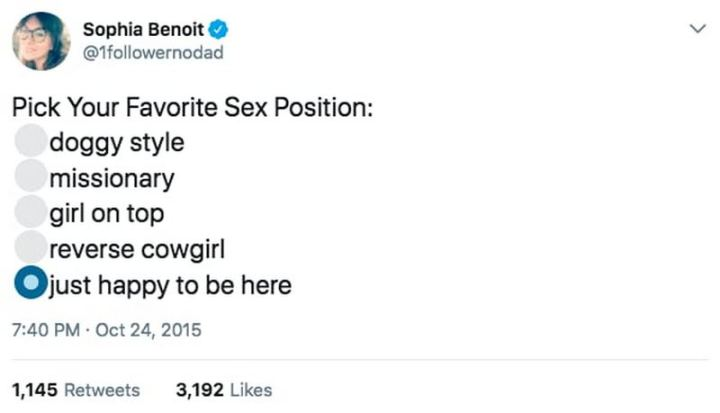 "79 Sex Memes - ""Pick your favorite sex position: Just happy to be here."""