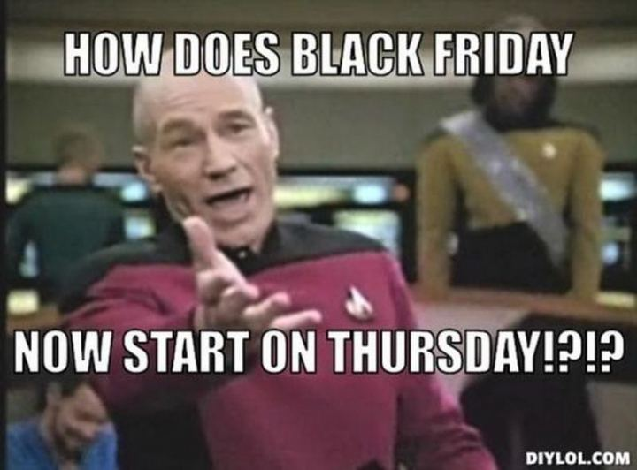 "101 Thursday Memes - ""How does Black Friday now start on Thursday!?!?"""