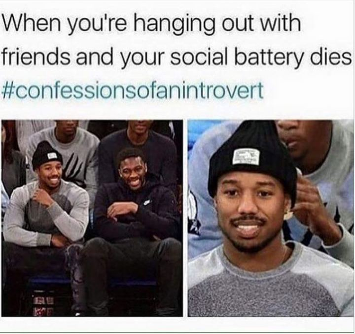 "75 Introvert Memes - ""Confessions of an introvert: When you're hanging out with friends and your social battery dies."""