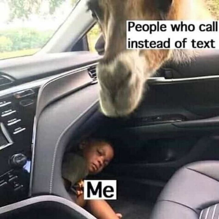 "75 Introvert Memes - ""People who call instead of text. Me."""