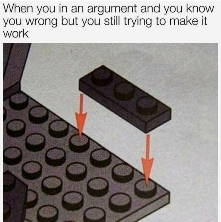 "53 Sad Memes - ""When you're in an argument and you know you wrong but you still trying to make it work."""