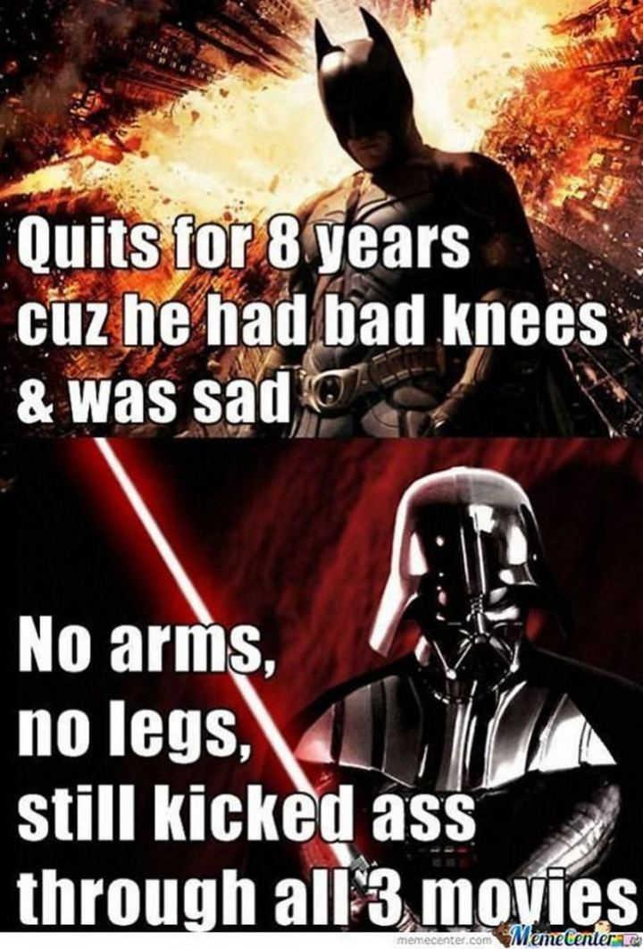 """61 Star Wars Memes - """"Quits for 8 years cuz he had bad knees and was sad. No arms, no legs, still kicked ass through all 3 movies."""""""