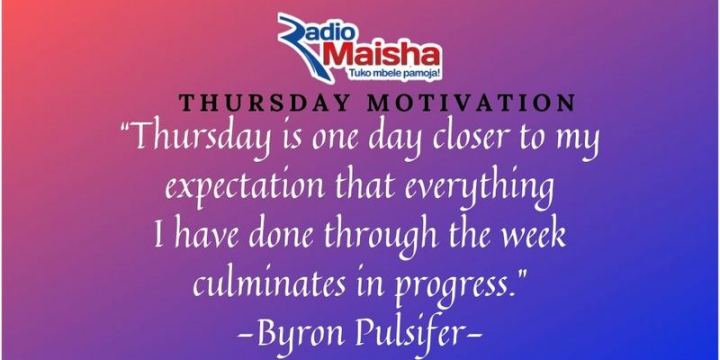 """51 Thursday Quotes - """"Thursday is one day closer to my expectation that everything I have done through the week culminates in progress."""" - Byron Pulsifer"""