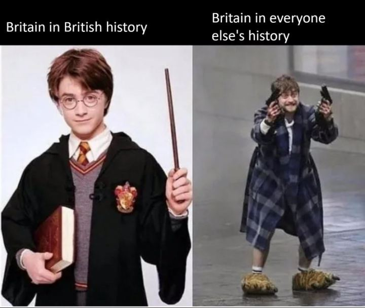 "55 Funny History Memes - ""Britain in British history vs. Britain in everyone else's history."""