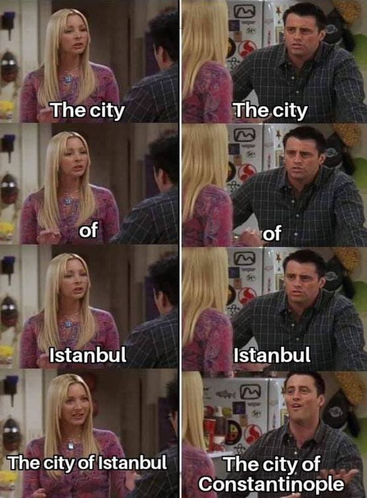 "55 Funny History Memes - ""The city. The city. Of. Of. Istanbul. Istanbul. The city of Istanbul. The city of Constantinople."""