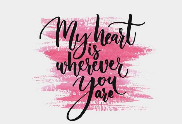 """41 Wife Quotes - """"My heart is wherever you are."""" - Unknown"""
