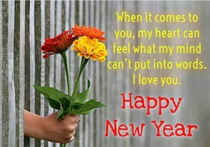 """41 Wife Quotes - """"When it comes to you, my heart can feel what my mind can't put into words. I love you. Happy New Year."""" - Unknown"""
