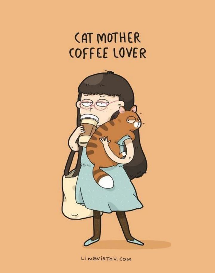 """Cat mother coffee lover."""
